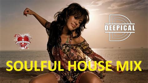 best soulful house songs soulful house mix 2017 best vocal house songs