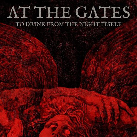 at the gates at the gates to drink from the night itself single