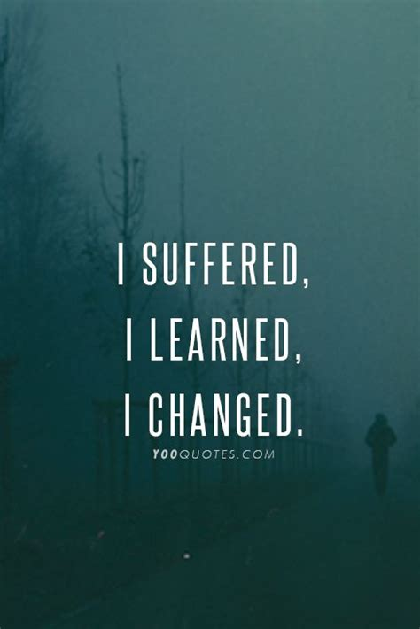 i suffered i learned i changed tattoo 1000 images about quotes on quotes quotes