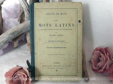 les mots latins groups livre scolaire rare les mots latins de 1910 le grenier de lisette