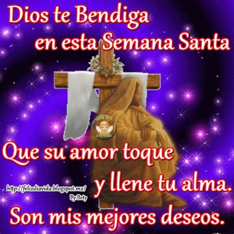 imagenes dios te bendiga en esta semana dios te bendiga en esta semana santa que su amor toque y