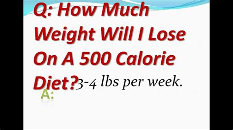 weight loss 500 calories a day how much weight will i lose on a 500 calorie diet