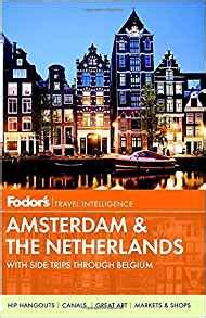 fodor s amsterdam with the best of the netherlands color travel guide books fodor s amsterdam with the best of the netherlands