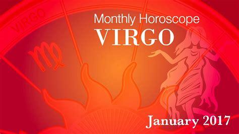 virgo horoscope january monthly horoscope 2017 youtube
