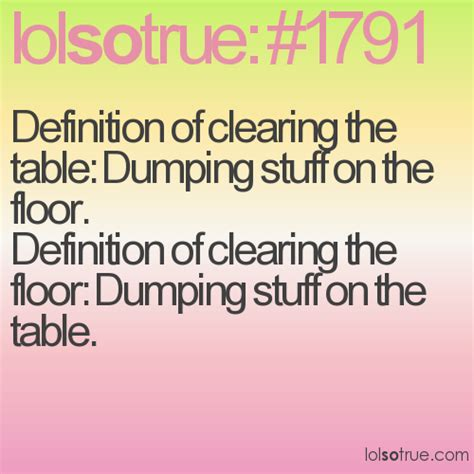 definition of clearing the table dumping stuff on the