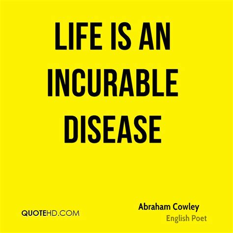 An Incurable by Abraham Cowley Quotes Quotehd