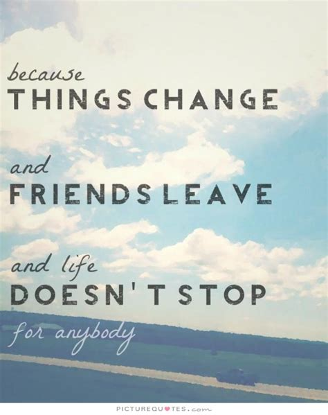 Doesnt Change And Other Stuff by Friends Change Quotes Quotesgram