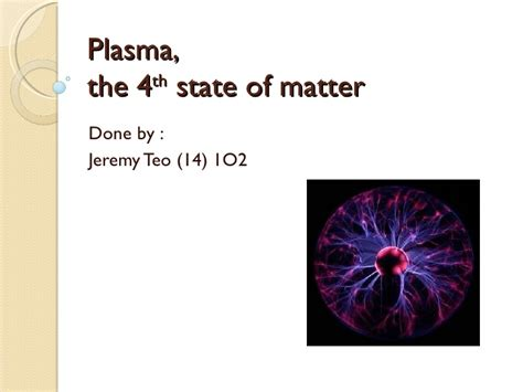 plasma 4 state of matter the 4th state of matter plasma