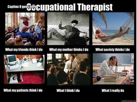 Therapist Meme - occupational therapist what my friends think i do what my