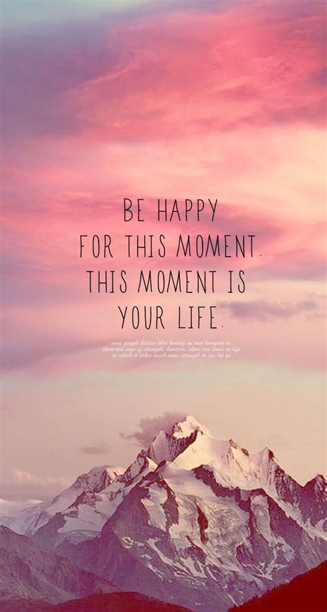happy quotes   moment   life  quote  helps   mention  beautiful