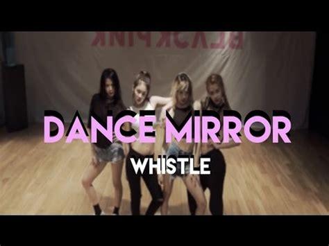 blackpink dance mirror blackpink whistle 휘파람 dance mirror youtube