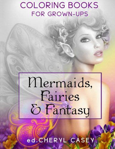 Coloring Pages For Grown Ups Fairies by Mermaids Fairies Coloring Books For Grown Ups