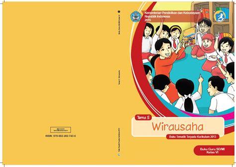 Buku Tematik Kelas 2 Tema 6 buku tematik kelas 6 tema 5 wirausaha kurikulum 2013