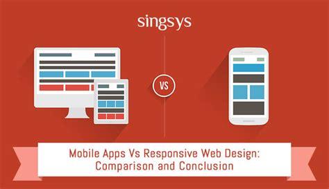 responsive design vs app mobile apps singsys official blog