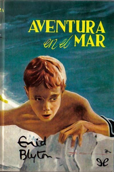 aventura en el mar 8427204132 aventura en el mar enid blyton