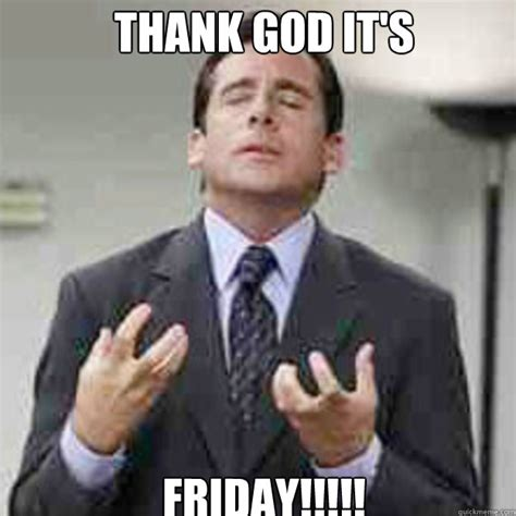 thank god it s friday tgif quickmeme