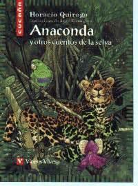 anaconda y otros cuentos lupa del cuento colecciones colecci 243 n quot cuca 241 a quot