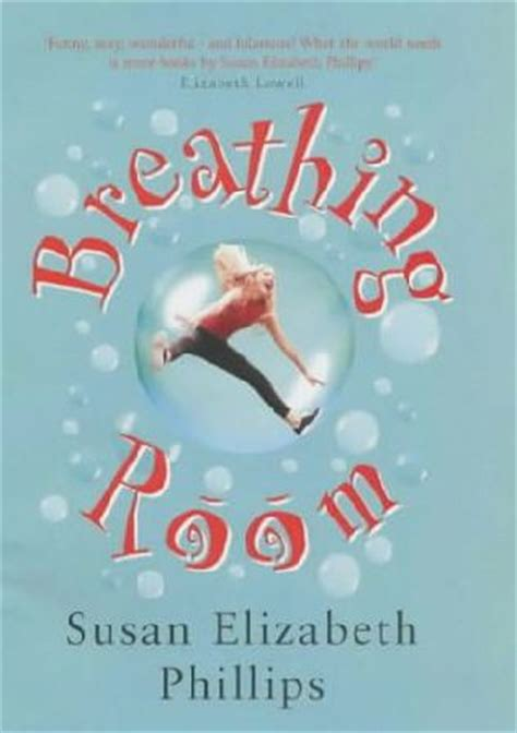 Novel Gagasmedia Susan Elizabeth Phillips It Had To Be You breathing room by susan elizabeth phillips