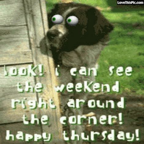 the weekend images i can see the weekend happy thursday pictures photos