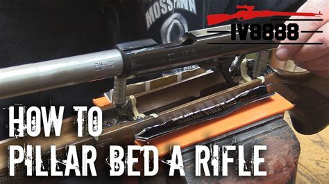 how to bed a rifle how to pillar bed a rifle youtube