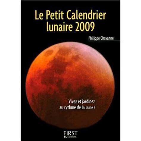 Calendrier Lunaire Novembre 2009 Le Petit Calendrier Lunaire 2009 Broch 233 Philippe