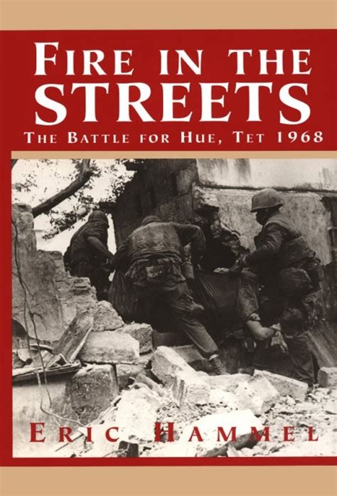 the myths of tet the most misunderstood event of the war books in the streets the battle for hue tet 1968