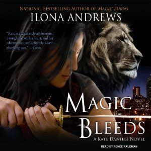 Magic Bleeds Kate the world of ilona andrews kate series audiogals