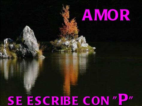 amore se escribe con 8408176412 amor se escribe con p