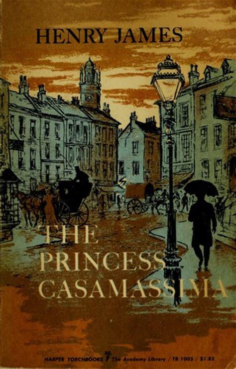 Princess Casamassima the princess casamassima 1959 edition open library