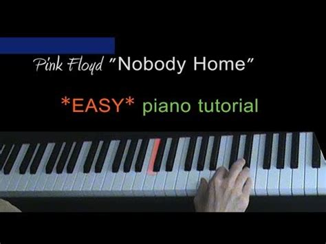 tutorial piano pink floyd pink floyd nobody home easy piano tutorial youtube