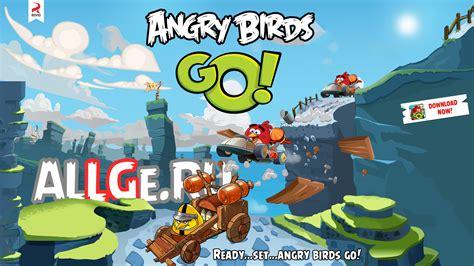 angry birds go apk скачать angry birds go apk 187 игры для android 187 всё для сенсорных телефонов allge ru
