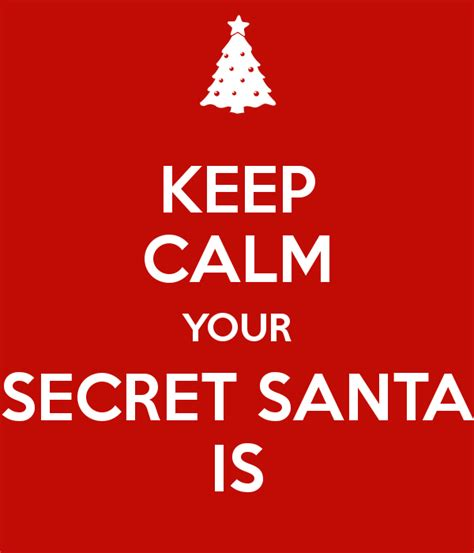 your secret keep calm your secret santa is poster keep calm