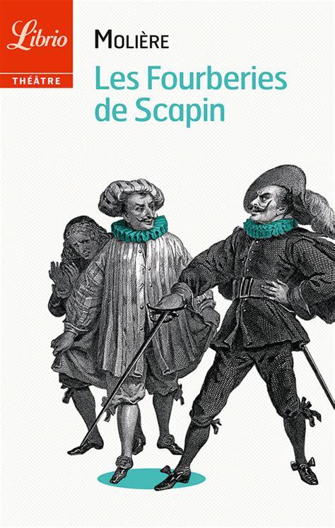 les fourberies de scapin 2070449998 les fourberies de scapin moliere librairie num 233 rique