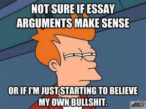 Memes About Writing Papers - essay arguments meme