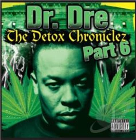 Detox Chroniclez Vol 8 by Dr Dre Detox Chroniclez Vol 6 Cd Album