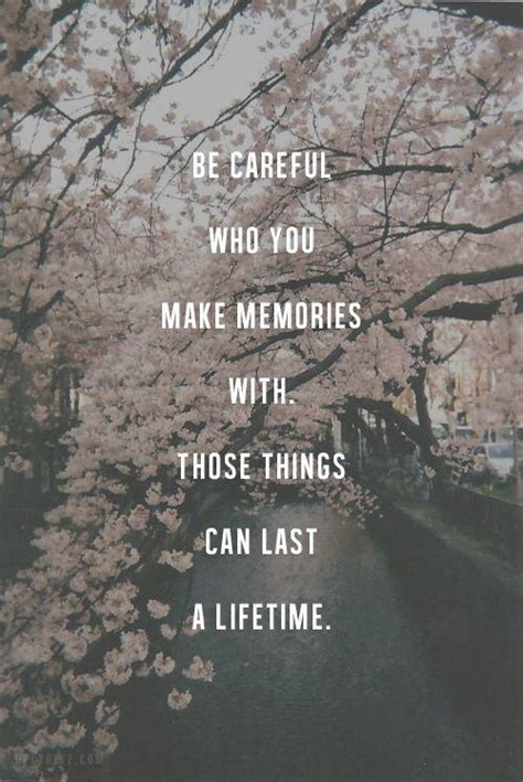 those things memories last a lifetime quotes quotesgram