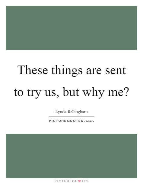 Why Me Why Us by Why Me Quotes Why Me Sayings Why Me Picture Quotes