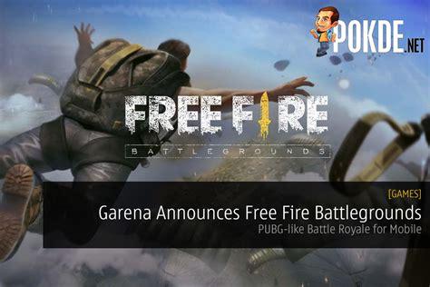 garena announces  fire battlegrounds pubg  battle royale  mobile pokde