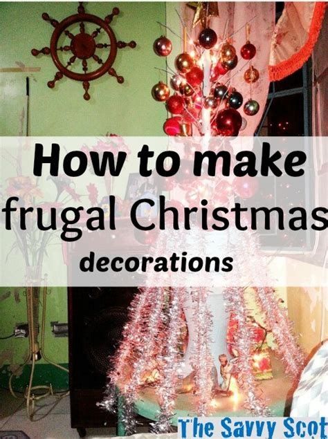 frugal christmas decorating ideas how to make frugal decorations the savvy scot