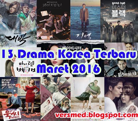 film korea terbaru maret 13 drama korea terbaru tayang bulan maret 2016