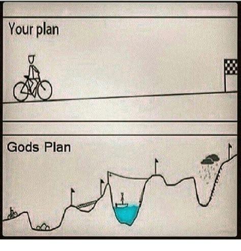 Gods Plan Meme - your plan gods plan meme on sizzle