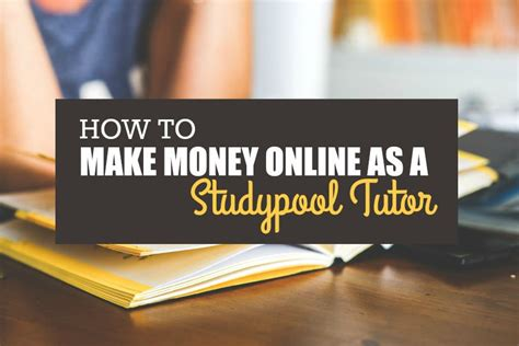 Make Money Online Tutoring - how to make money from home as a studypool tutor