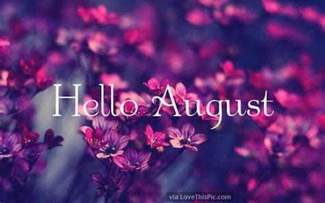 hello august images hello august pictures photos and images for