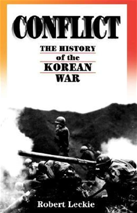 korea countdown to conflict books conflict the history of the korean war 1950 1953 by