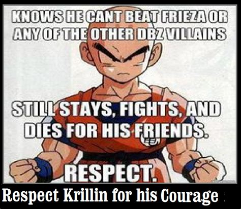 Krillin Meme - respect krillin for his courage by keyblademagicdan on