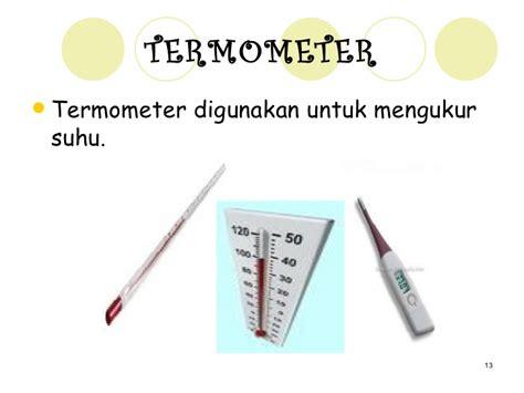 Termometer Untuk Mengukur Suhu Badan 32494199 1 alat alat ukur dan pengukuran