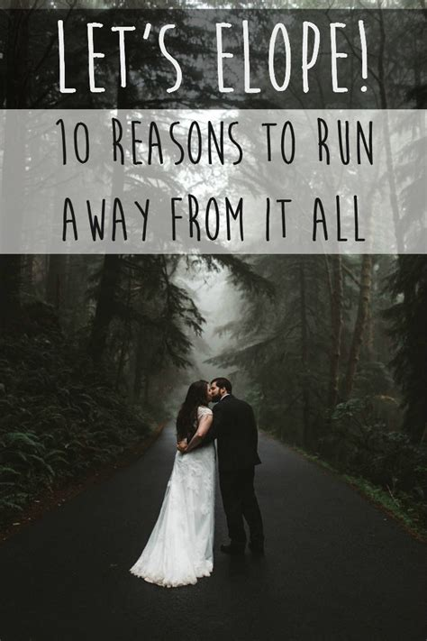 The Guide To Eloping by Lets Elope 10 Reasons To Run Away From It All