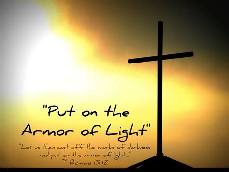 put the light on quot put on the armor of light quot w text quot let us then cast