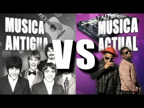 musica actual musica antigua vs musica actual youtube
