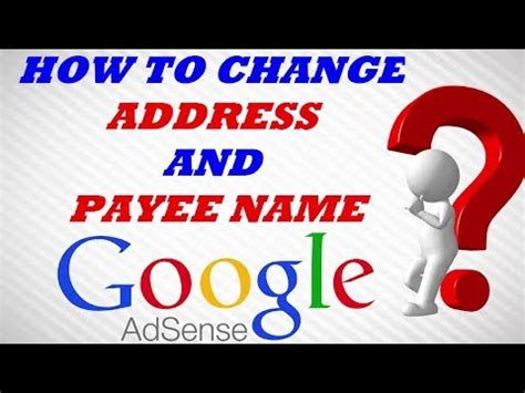 adsense change address how to change address and payee name in adsense youtube